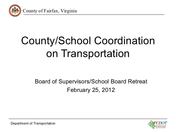 County/School Coordination on Transportation Board of Supervisors/School Board Retreat February 25, 2012 Department of Tra...