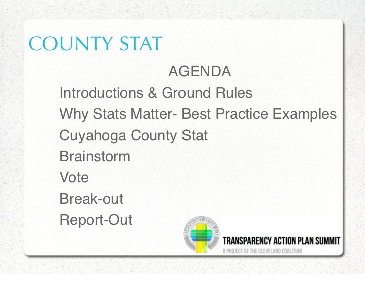 COUNTY STAT                   AGENDA  Introductions & Ground Rules  Why Stats Matter- Best Practice Examples  Cuyahoga Cou...
