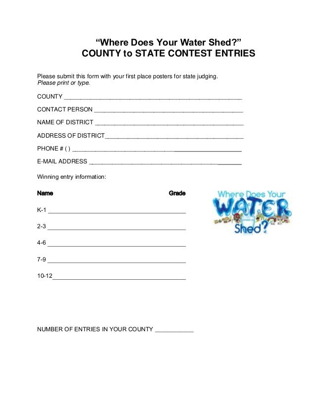 """Where Does Your Water Shed?"" COUNTY to STATE CONTEST ENTRIES Please submit this form with your first place posters for st..."