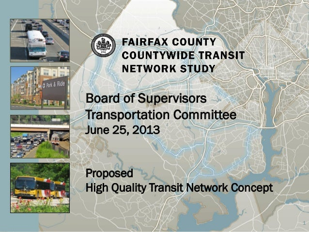 Board of Supervisors Transportation Committee June 25, 2013 Proposed High Quality Transit Network Concept 1