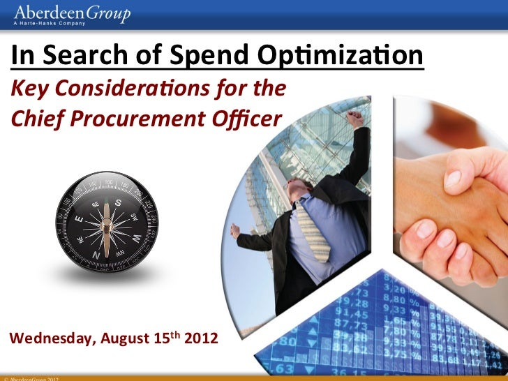 In Search of Spend Op/miza/on Key Considera-ons for the  Chief Procurement Officer Wednesday, Au...