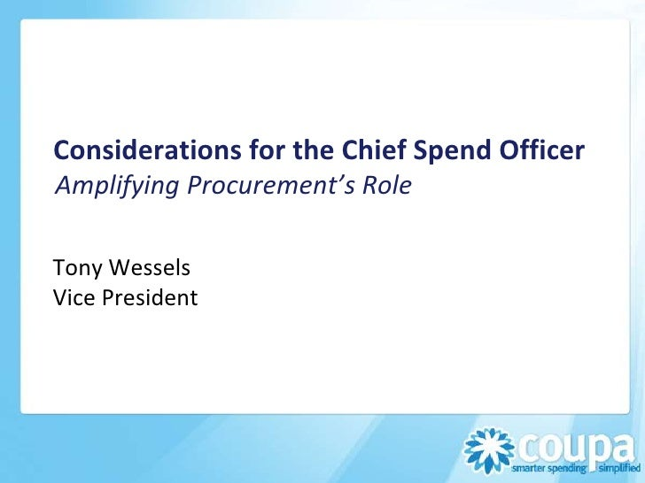 Considerations for the Chief Spend OfficerAmplifying Procurement's RoleTony WesselsVice President
