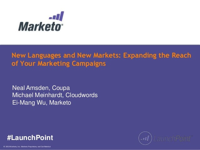 New Languages and New Markets: Expanding the Reach of Your Marketing Campaigns  Neal Amsden, Coupa Michael Meinhardt, Clou...