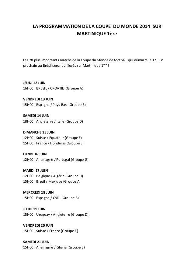 LA PROGRAMMATION DE LA COUPE DU MONDE 2014 SUR MARTINIQUE 1ère Les 28 plus importants matchs de la Coupe du Monde de footb...