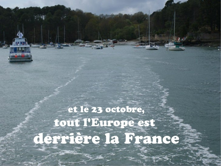et le 23 octobre,  tout lEurope estderrière la France