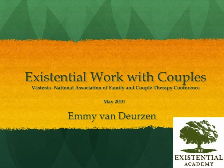 Existential Work with CouplesVästerås- National Association of Family and Couple Therapy Conference May 2010<br />Emmy va...