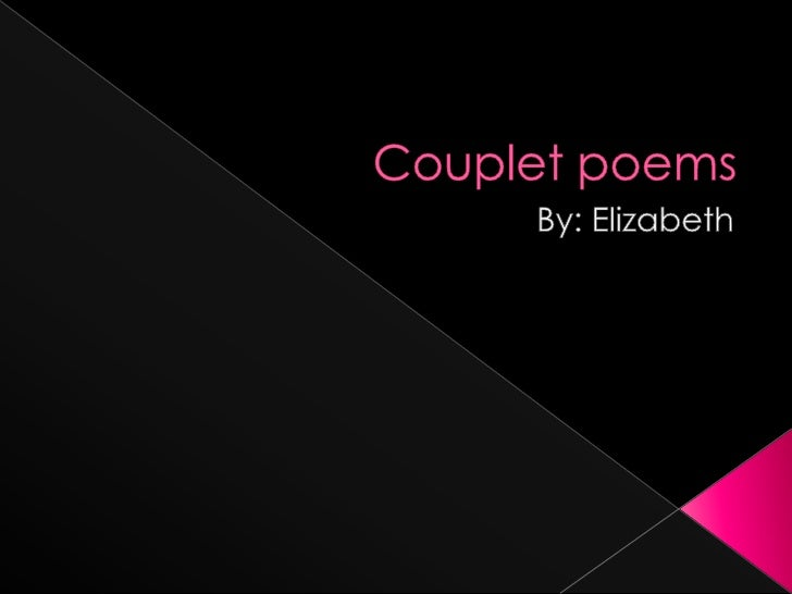the type of poem I am doing is called a  couplet