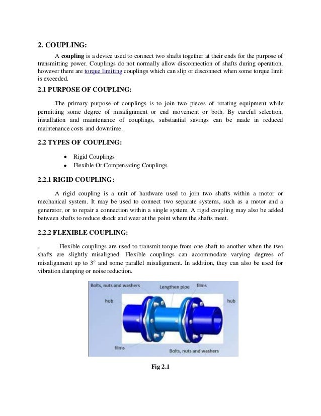 2. COUPLING: A coupling is a device used to connect two shafts together at their ends for the purpose of transmitting powe...