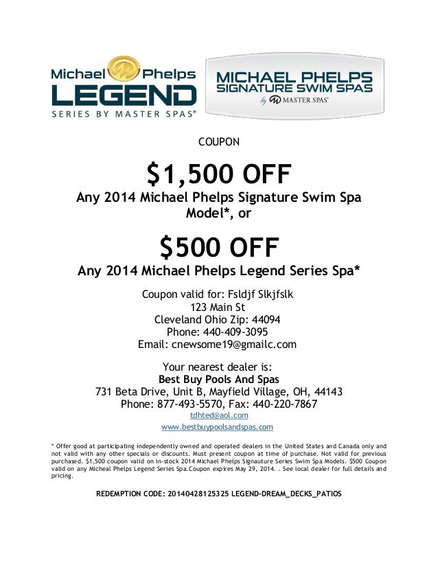COUPON $1,500 OFF Any 2014 Michael Phelps Signature Swim Spa Model*, or $500 OFF Any 2014 Michael Phelps Legend Series Spa...