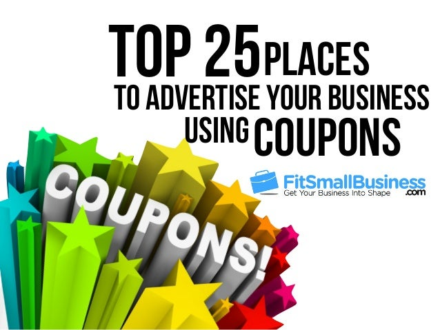 to Advertise Your Business Top 25Places CouponsUsing
