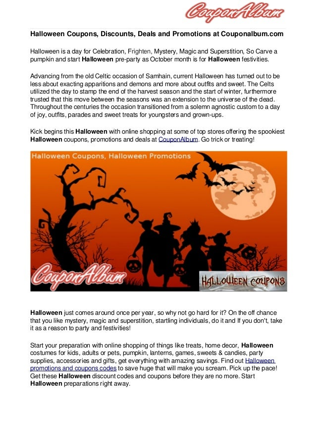 Halloween Coupons, Discounts, Deals and Promotions at Couponalbum.com Halloween is a day for Celebration, Frighten, Myster...