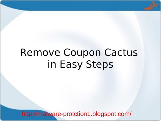 Remove Coupon Cactus    in Easy Stepshttp://malware-protction1.blogspot.com/