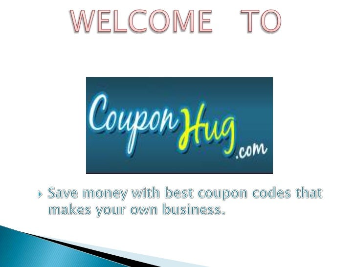    Couponhug.com is one of the best leading website    where you can find best coupon codes and providing    huge variety...
