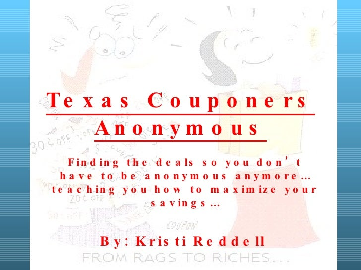 Texas Couponers Anonymous Finding the deals so you don't have to be anonymous anymore…teaching you how to maximize your sa...
