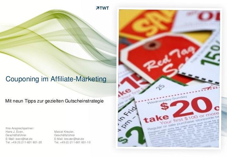 Couponing im Affiliate-MarketingMit neun Tipps zur gezielten GutscheinstrategieIhre Ansprechpartner:Hans J. Even,         ...