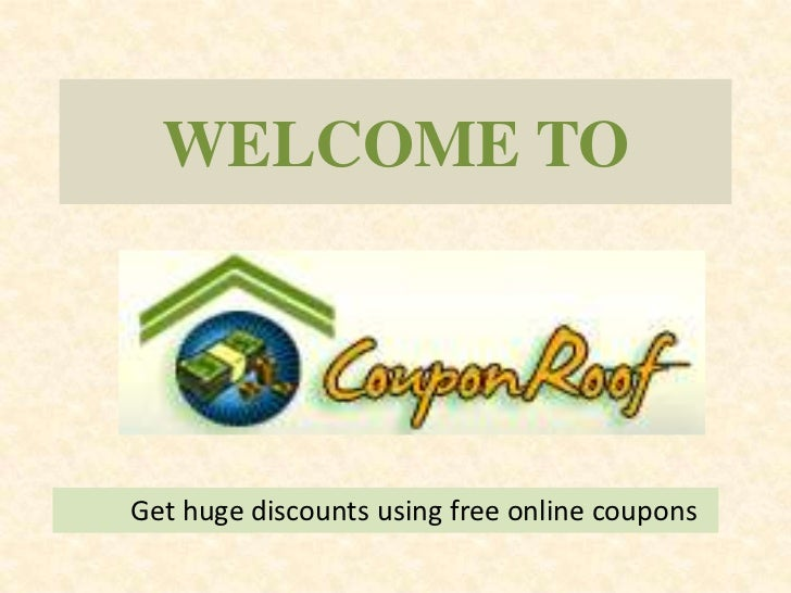 WELCOME TOGet huge discounts using free online coupons