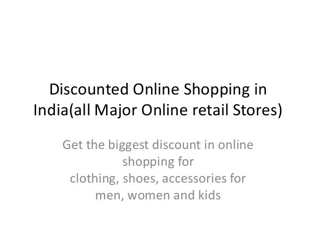 Discounted Online Shopping in India(all Major Online retail Stores) Get the biggest discount in online shopping for clothi...