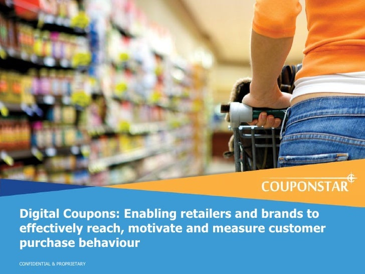 Digital Coupons: Enabling retailers and brands toeffectively reach, motivate and measure customerpurchase behaviourCONFIDE...