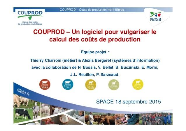 COUPROD – Coûts de production multi-filières COUPROD – Un logiciel pour vulgariser le calcul des coûts de production Equip...