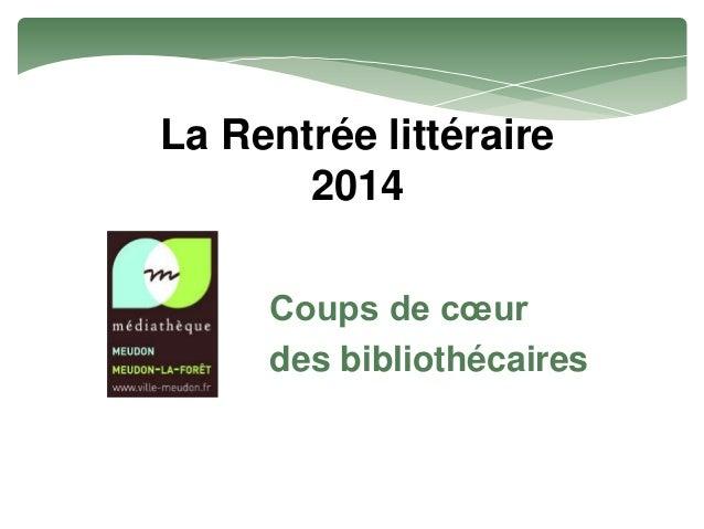 La Rentrée littéraire  2014  Coups de coeur  des bibliothécaires