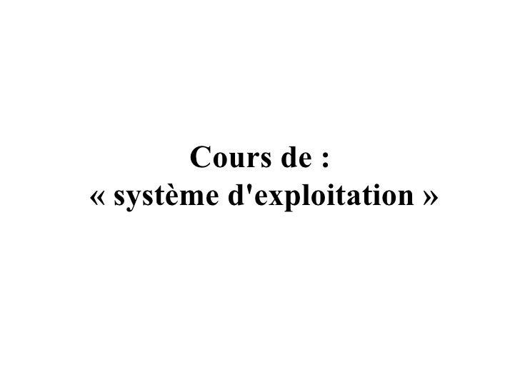 Cours de :  « système d'exploitation »