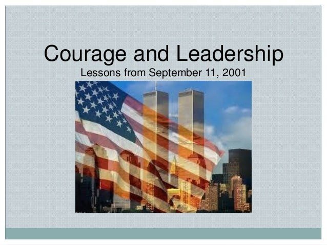 Courage and Leadership Lessons from September 11, 2001