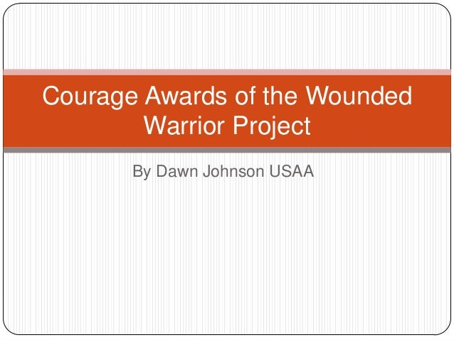 Courage Awards of the Wounded Warrior Project By Dawn Johnson USAA