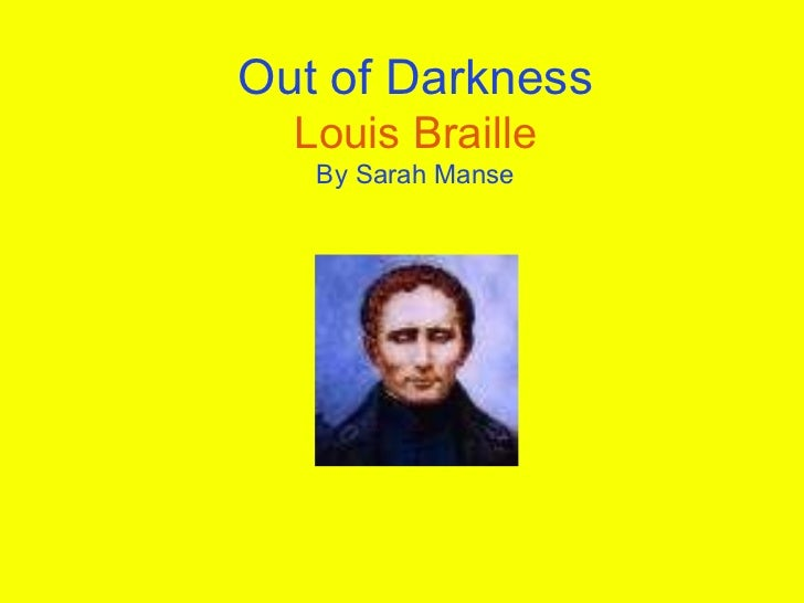 Out of Darkness Louis Braille By Sarah Manse