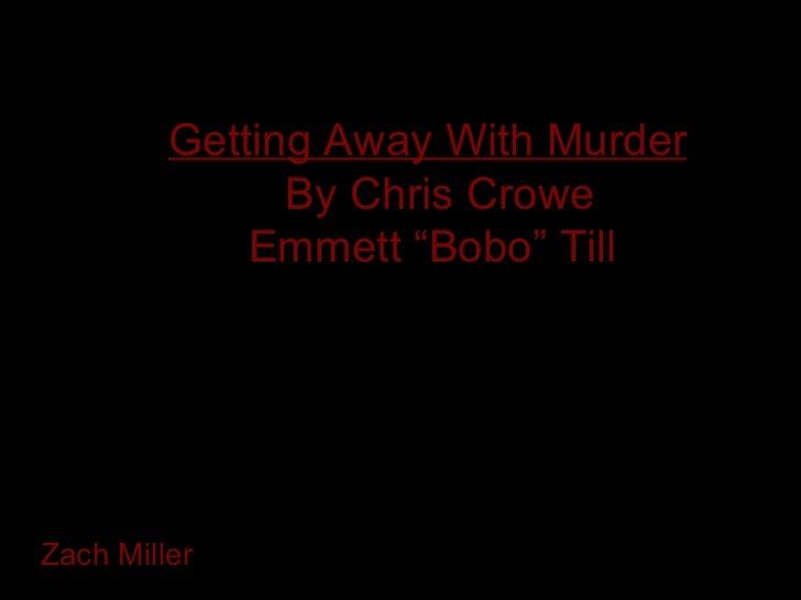 "Getting Away With Murder   By Chris Crowe Emmett ""Bobo"" Till Zach Miller"