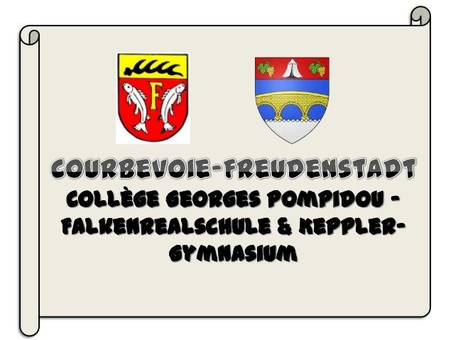 Collège Georges Pompidou –Falkenrealschule & Keppler-         Gymnasium