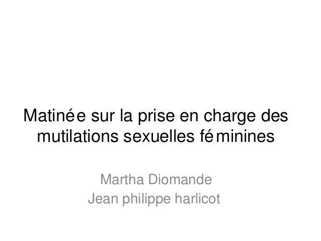 Matinée sur la prise en charge desmutilations sexuelles fémininesMartha DiomandeJean philippe harlicot