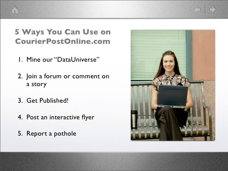 """5 Ways You Can Use on CourierPostOnline.com  1. Mine our """"DataUniverse""""  2. Join a forum or comment on    a story  3. Get ..."""