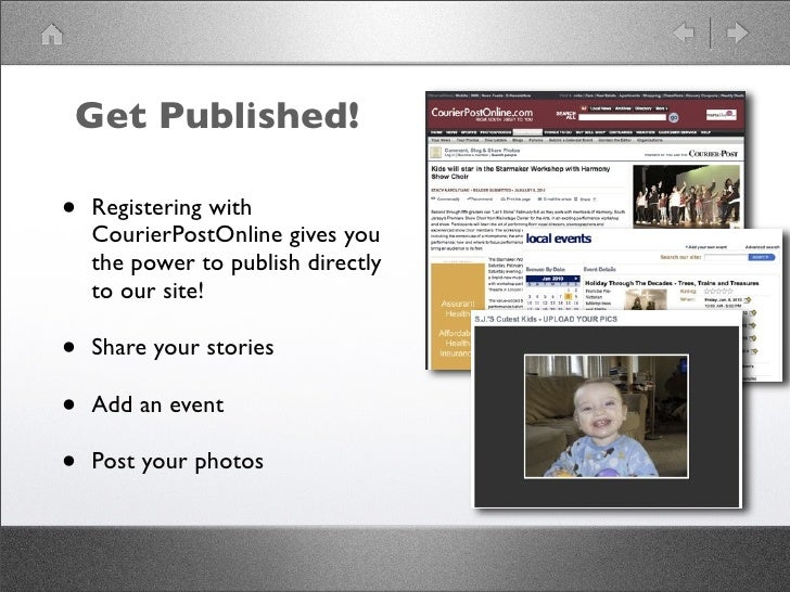 Get Published!  •   Registering with     CourierPostOnline gives you     the power to publish directly     to our site!  •...