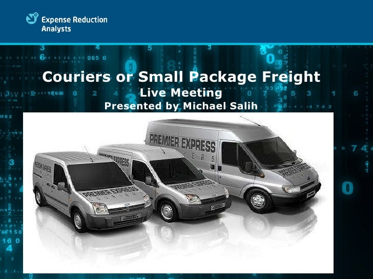 Couriers or Small Package Freight Live Meeting Presented by Michael Salih