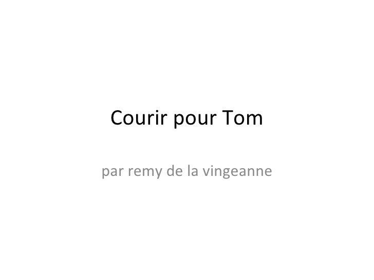 Courir pour Tom par remy de la vingeanne