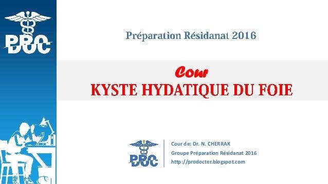 Cour Cour de: Dr. N. CHERRAK Groupe Préparation Résidanat 2016 http://prodocter.blogspot.com