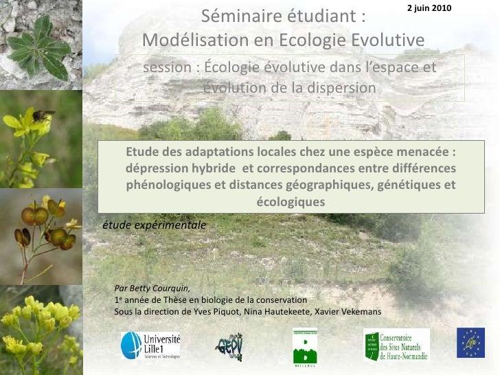 2 juin 2010<br />Séminaire étudiant :Modélisation en Ecologie Evolutive<br />session : Écologie évolutive dans l'espace et...