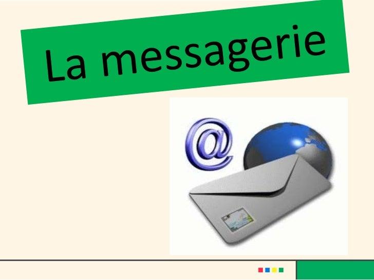 • La messagerie électronique  permet via internet, denvoyer et  et de recevoir des textes  accompagnés de photos, vidéos, ...