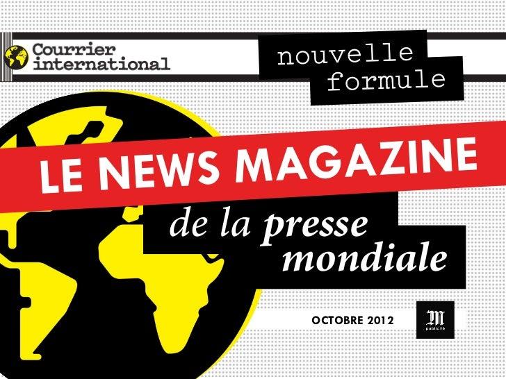 nouvelle             formuleLE NEWS MAGAZINE       de la presse            mondiale            OCTOBRE 2012