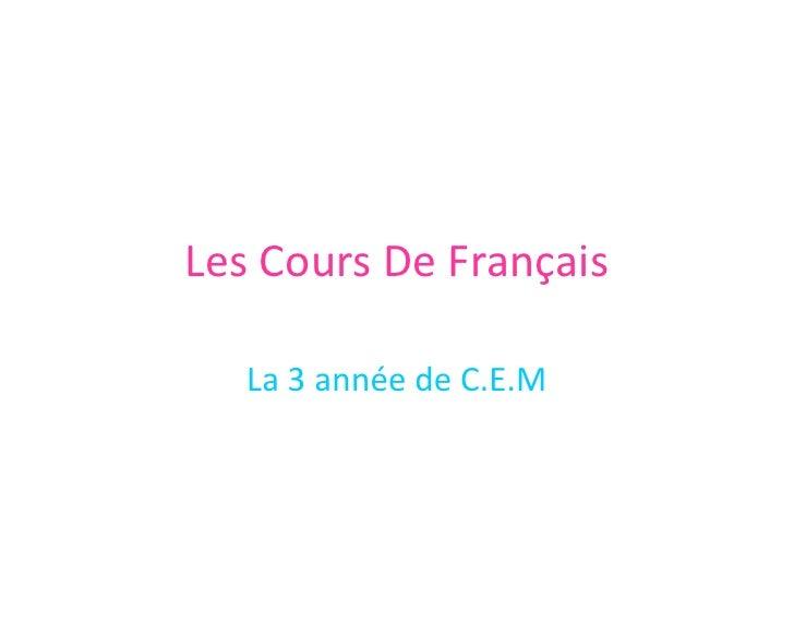 Les Cours De Français<br />La 3 année de C.E.M<br />