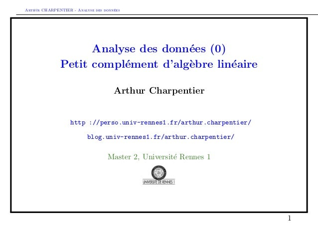 Arthur CHARPENTIER - Analyse des donn´ees Analyse des donn´ees (0) Petit compl´ement d'alg`ebre lin´eaire Arthur Charpenti...