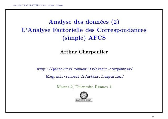 Arthur CHARPENTIER - Analyse des donn´ees Analyse des donn´ees (2) L'Analyse Factorielle des Correspondances (simple) AFCS...