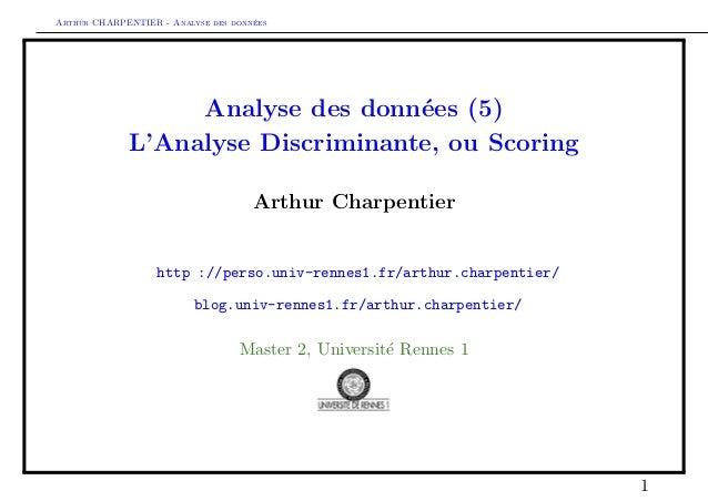 Arthur CHARPENTIER - Analyse des donn´ees Analyse des donn´ees (5) L'Analyse Discriminante, ou Scoring Arthur Charpentier ...