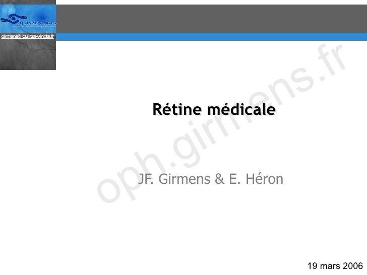 Rétine médicale JF. Girmens & E. Héron 19 mars 2006