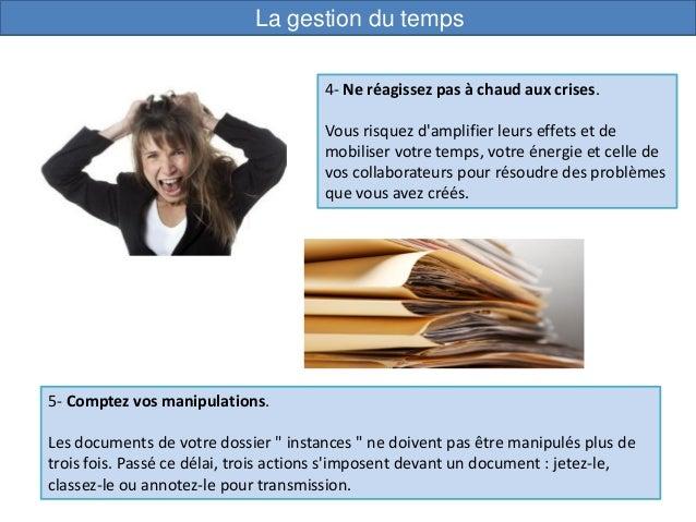 4- Ne réagissez pas à chaud aux crises. Vous risquez d'amplifier leurs effets et de mobiliser votre temps, votre énergie e...