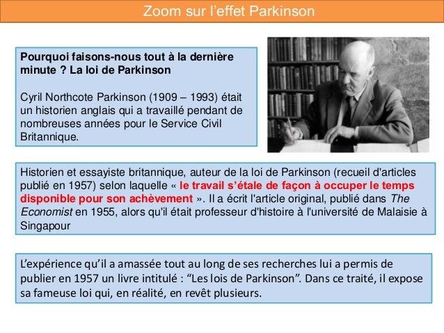 Historien et essayiste britannique, auteur de la loi de Parkinson (recueil d'articles publié en 1957) selon laquelle « le ...