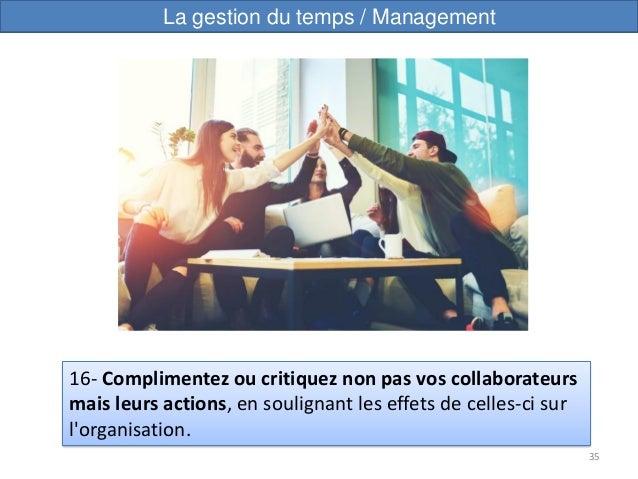 35 16- Complimentez ou critiquez non pas vos collaborateurs mais leurs actions, en soulignant les effets de celles-ci sur ...