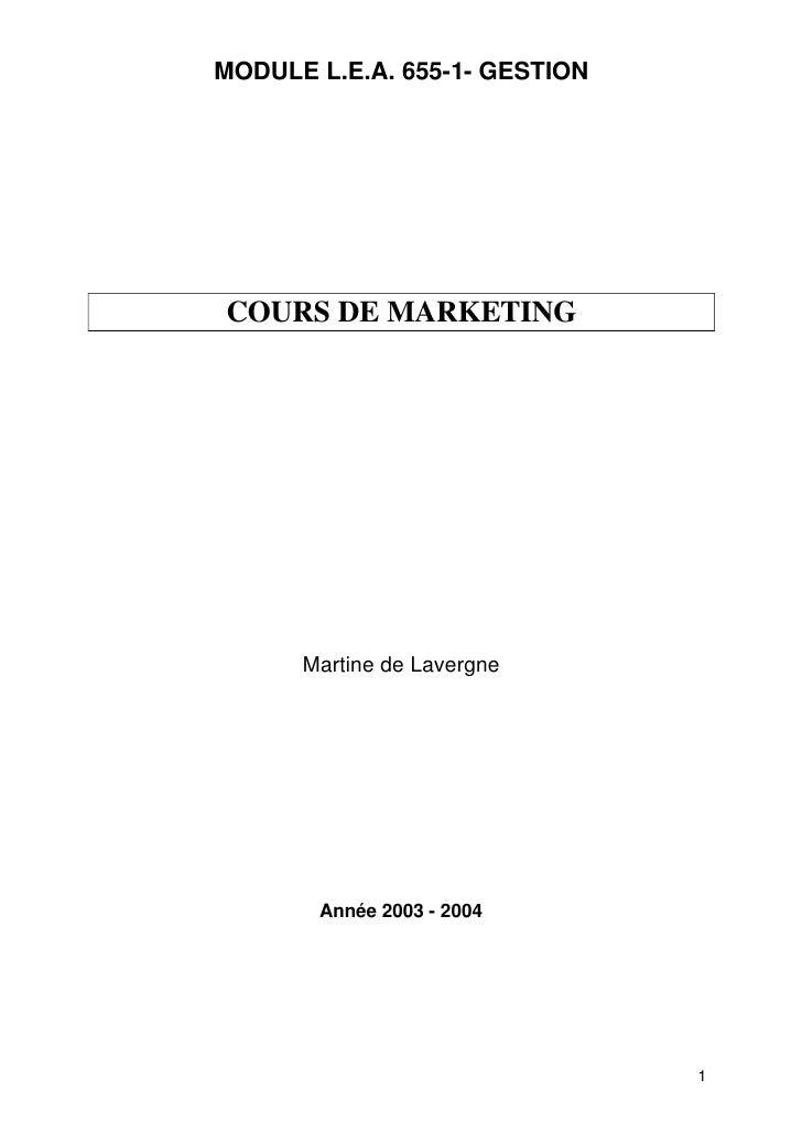 MODULE L.E.A. 655-1- GESTIONCOURS DE MARKETING      Martine de Lavergne       Année 2003 - 2004                           ...