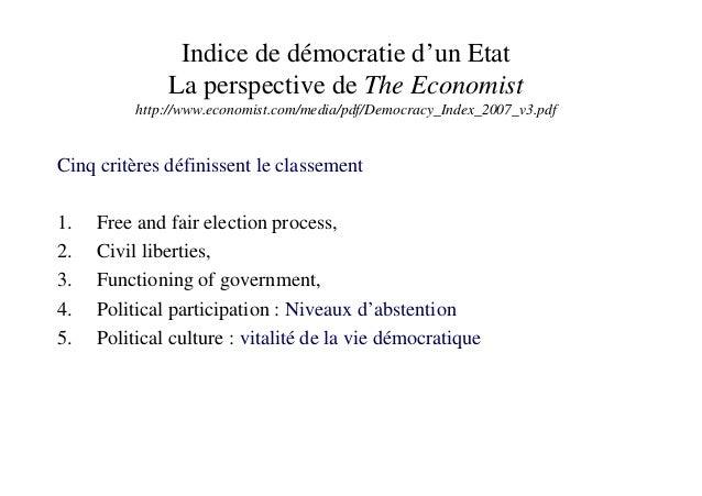 Indice de démocratie d'un Etat La perspective de The Economist http://www.economist.com/media/pdf/Democracy_Index_2007_v3....