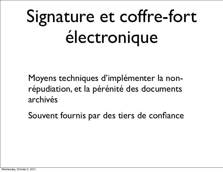 Signature et coffre-fort                       électronique                    Moyens techniques d'implémenter la non-    ...